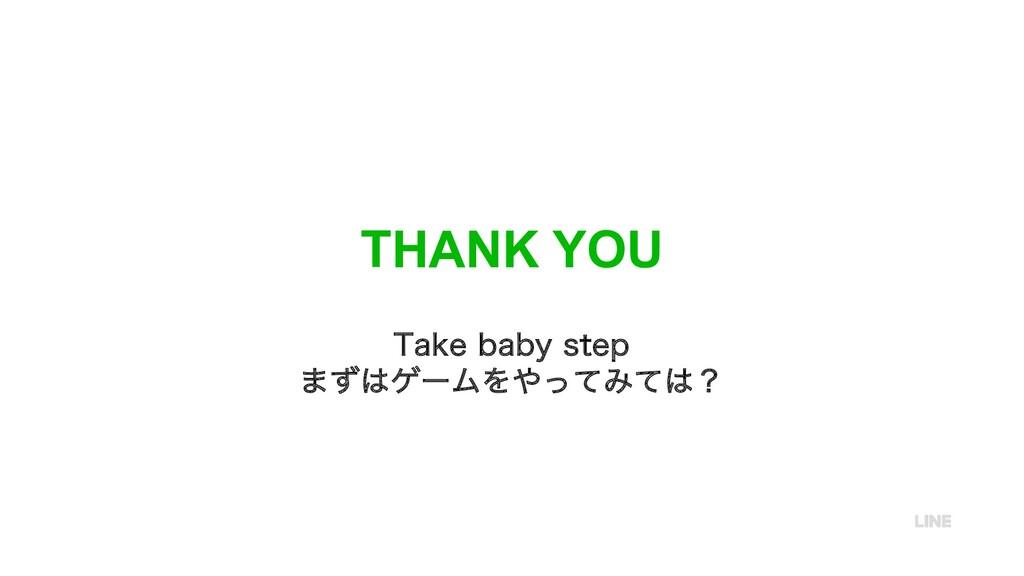 THANK YOU 5BLFCBCZTUFQ ·ͣήʔϜΛͬͯΈͯʁ