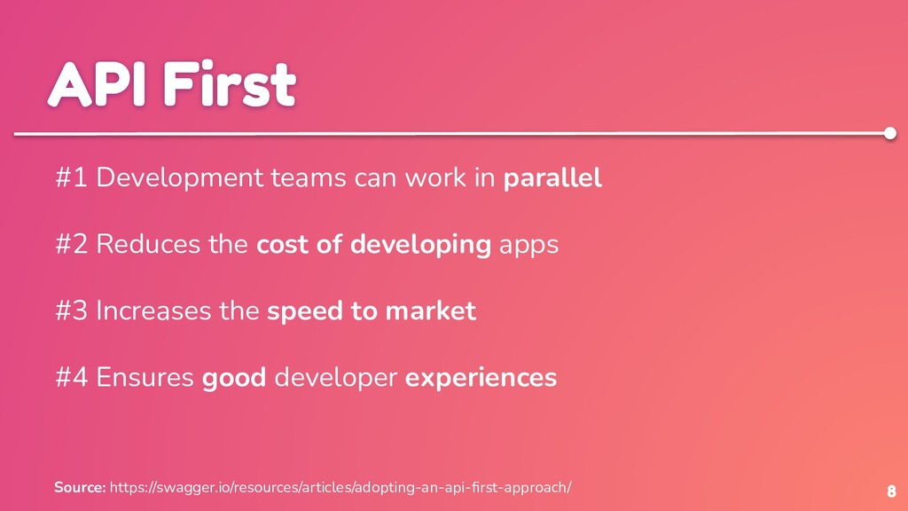 8 API First #1 Development teams can work in pa...