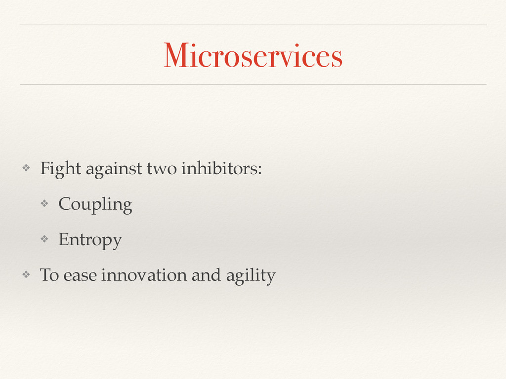 Microservices ❖ Fight against two inhibitors: ❖...