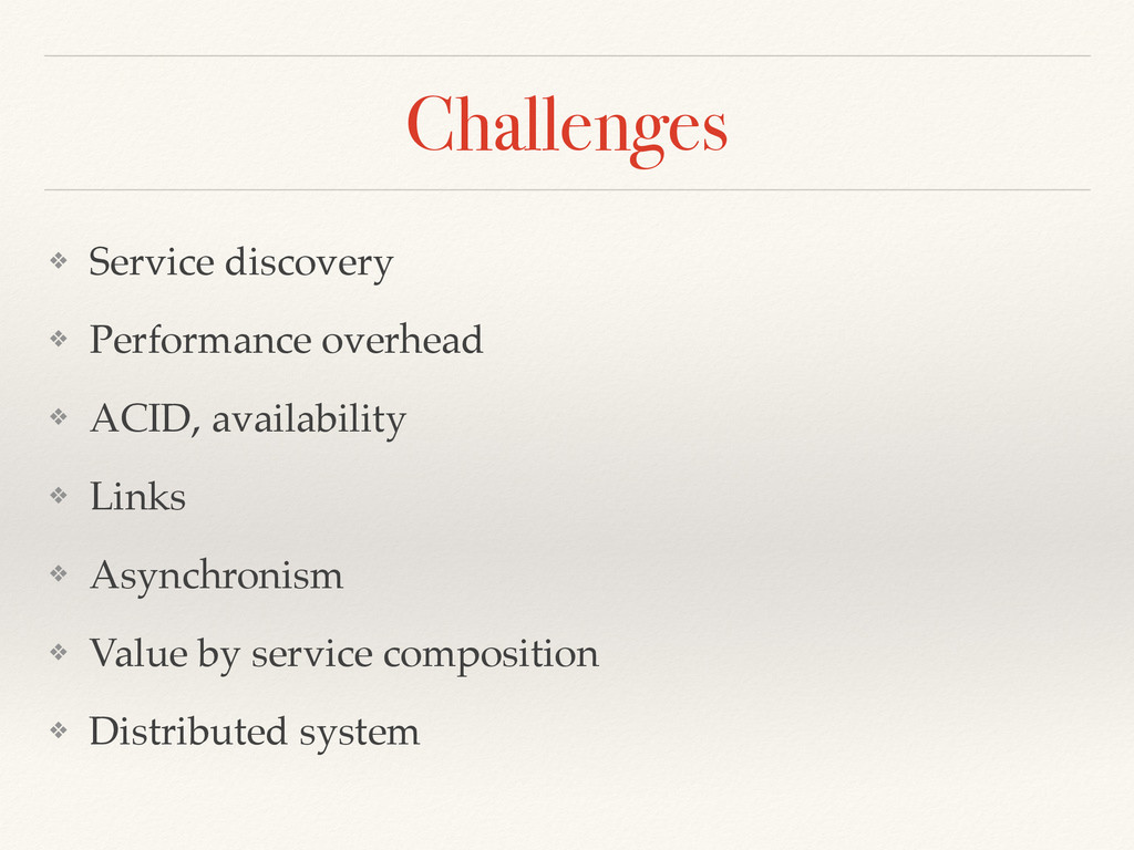 Challenges ❖ Service discovery ❖ Performance ov...