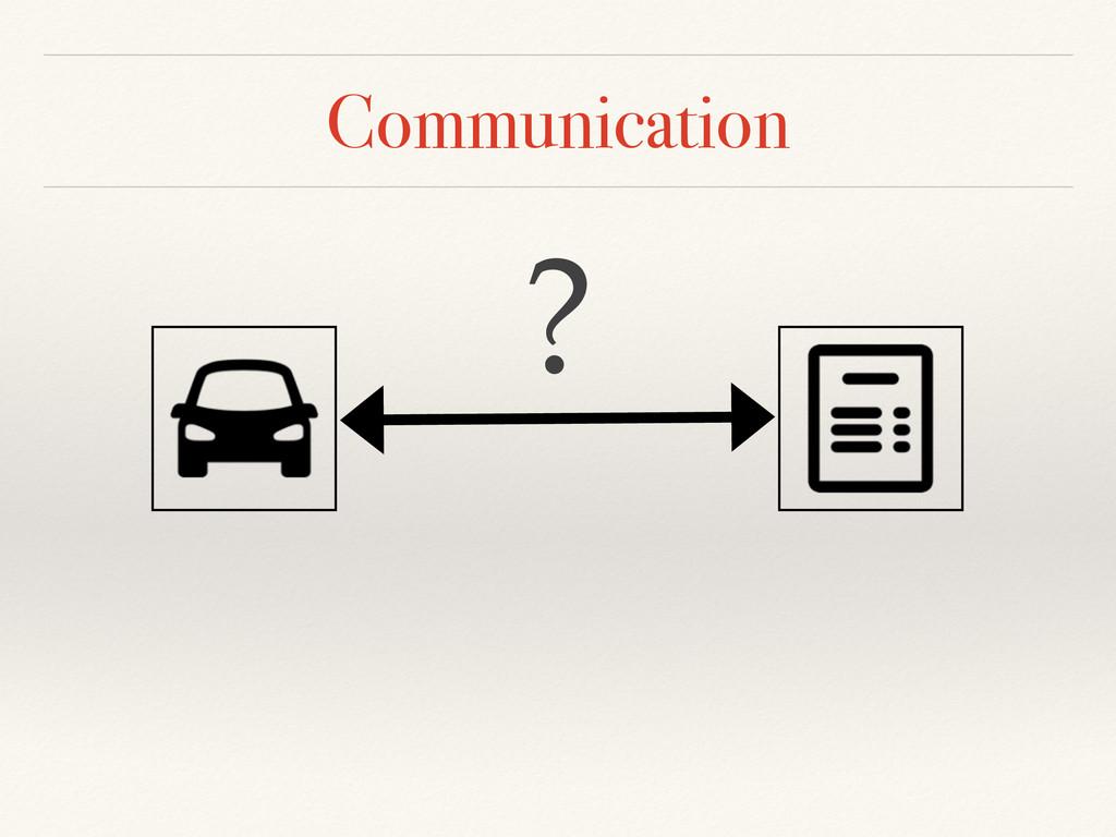 Communication ?