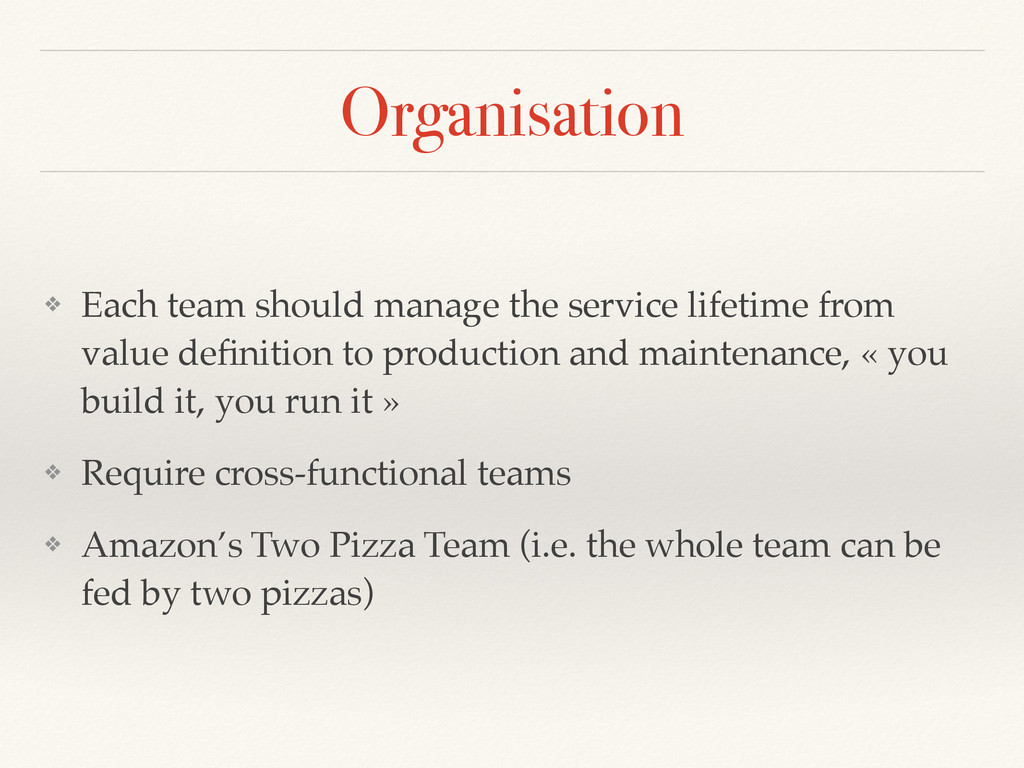 Organisation ❖ Each team should manage the serv...