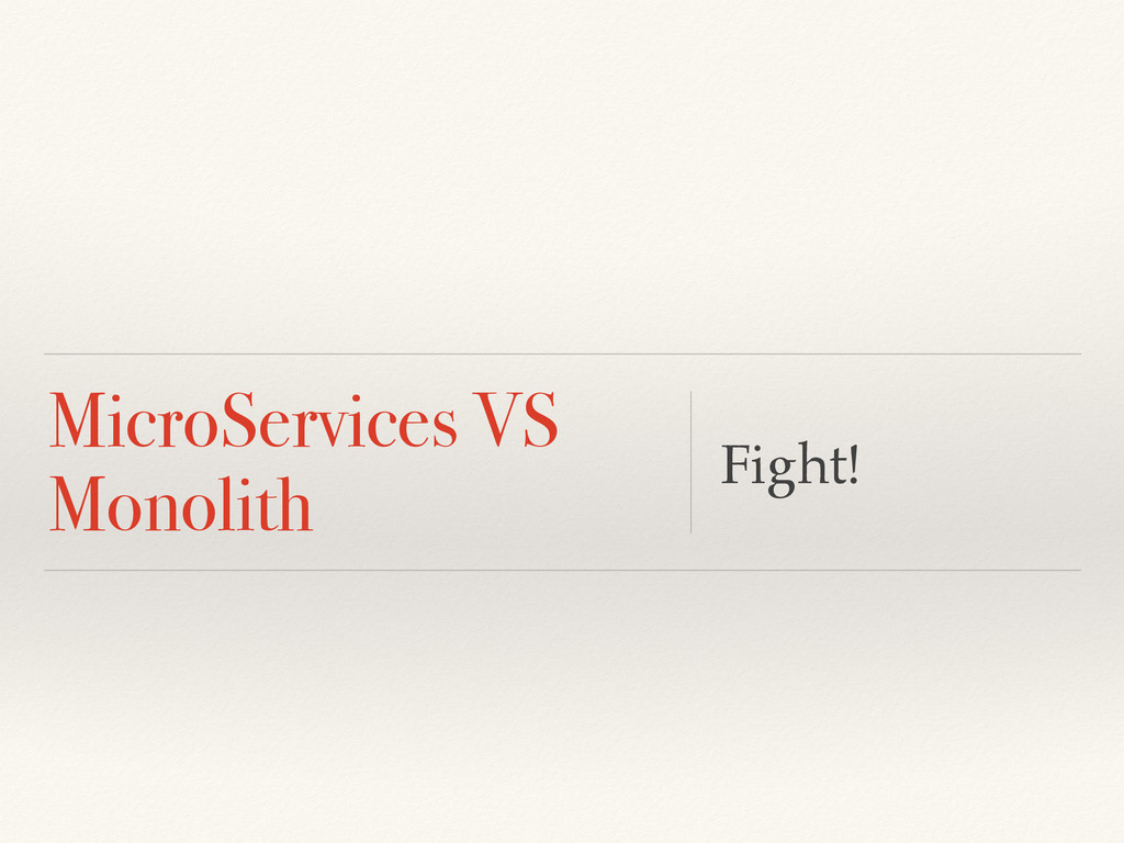 MicroServices VS Monolith Fight!