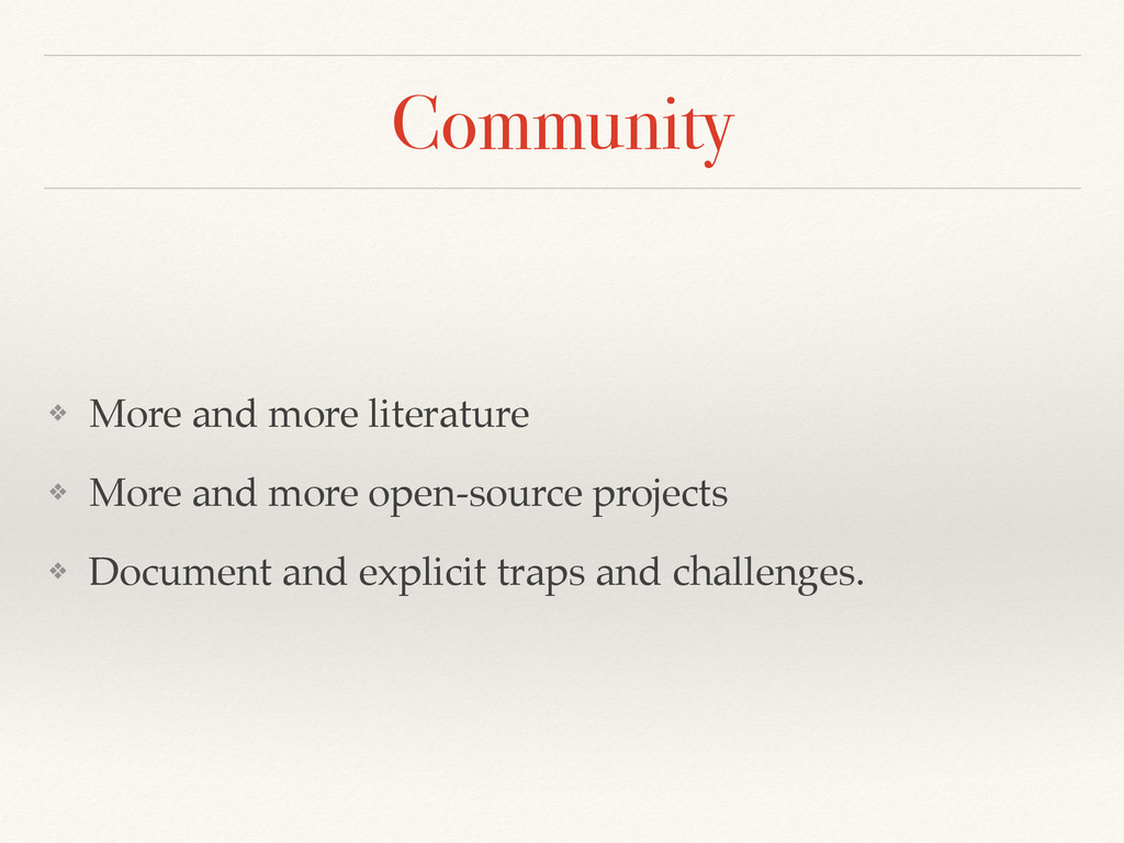 Community ❖ More and more literature ❖ More and...