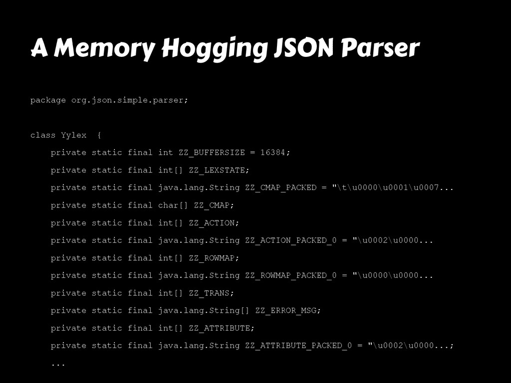 A Memory Hogging JSON Parser package org.json.s...