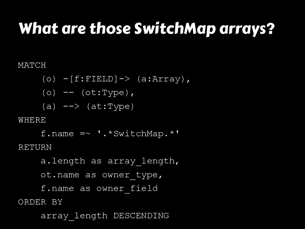 What are those SwitchMap arrays? MATCH (o) -[f:...