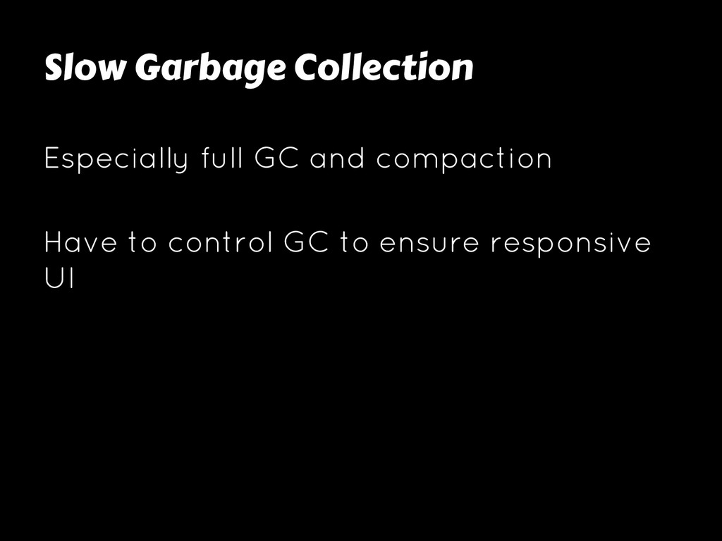 Slow Garbage Collection Especially full GC and ...