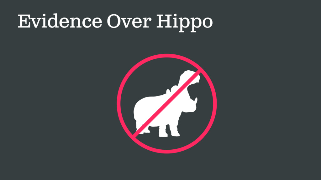Evidence Over Hippo