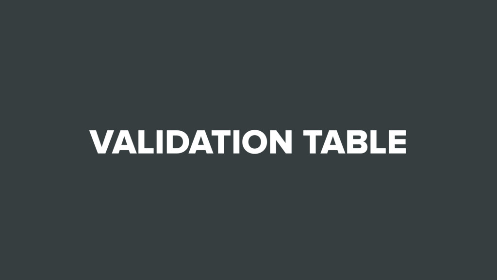 VALIDATION TABLE