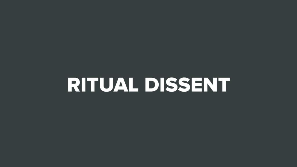 RITUAL DISSENT