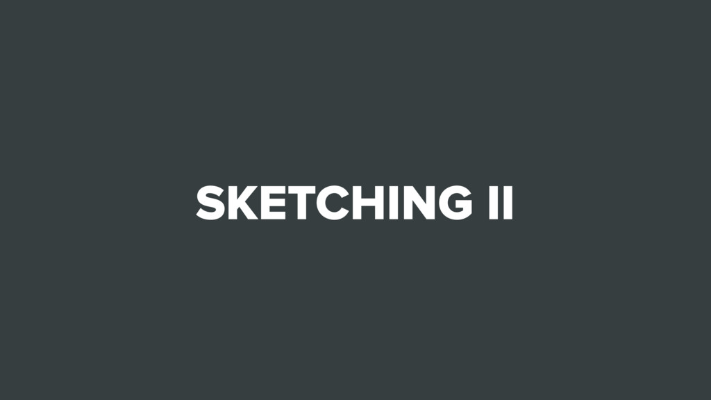 SKETCHING II