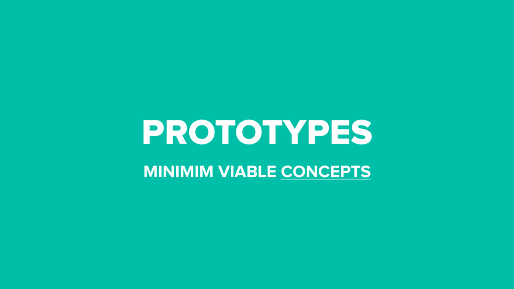 PROTOTYPES MINIMIM VIABLE CONCEPTS