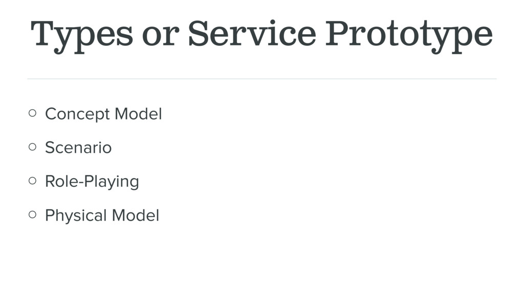 Types or Service Prototype ○ Concept Model ○ Sc...