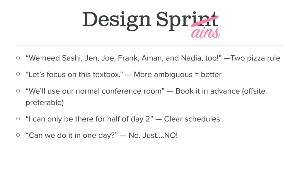"Design Sprint ○ ""We need Sashi, Jen, Joe, Frank..."
