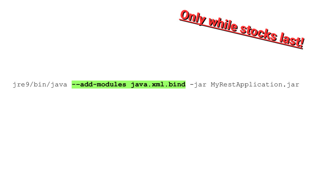 jre9/bin/java -–add-modules java.xml.bind -jar ...