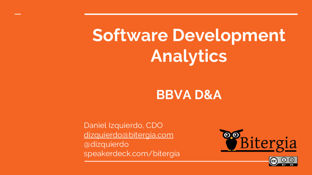 Software Development Analytics BBVA D&A Daniel ...