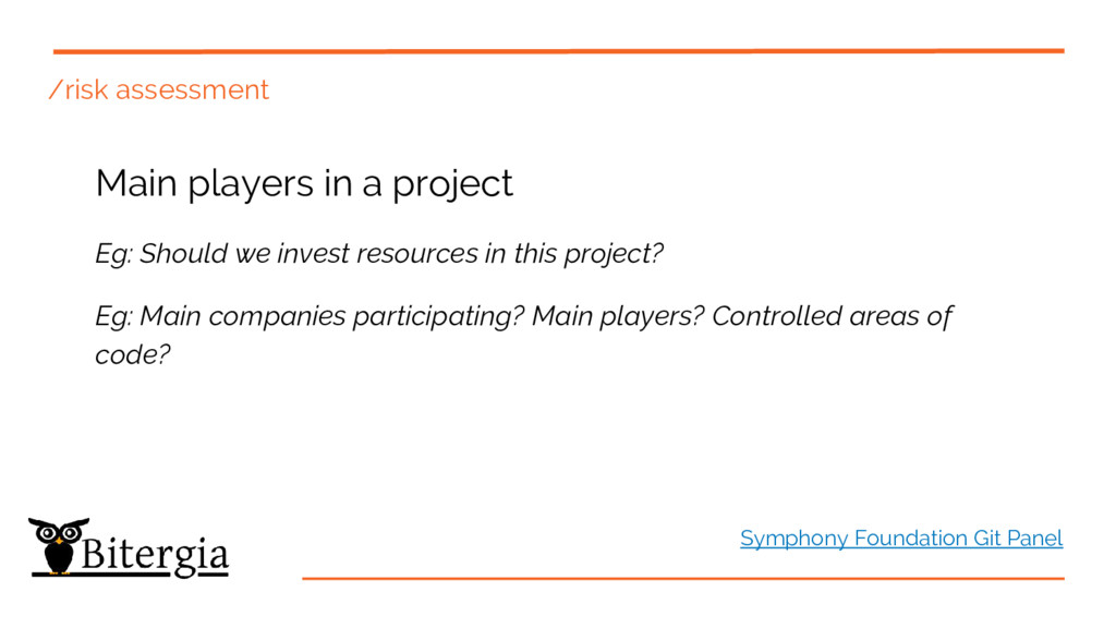 /risk assessment Main players in a project Eg: ...