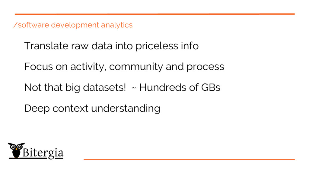 Translate raw data into priceless info Focus on...