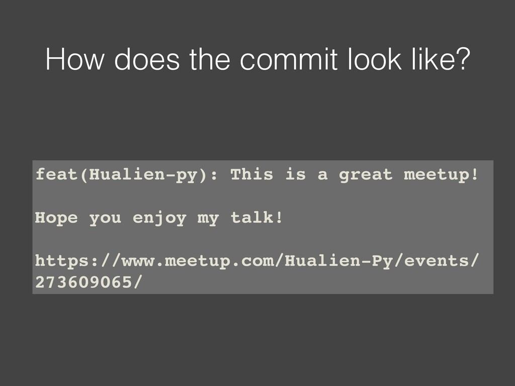 How does the commit look like? feat(Hualien-py)...