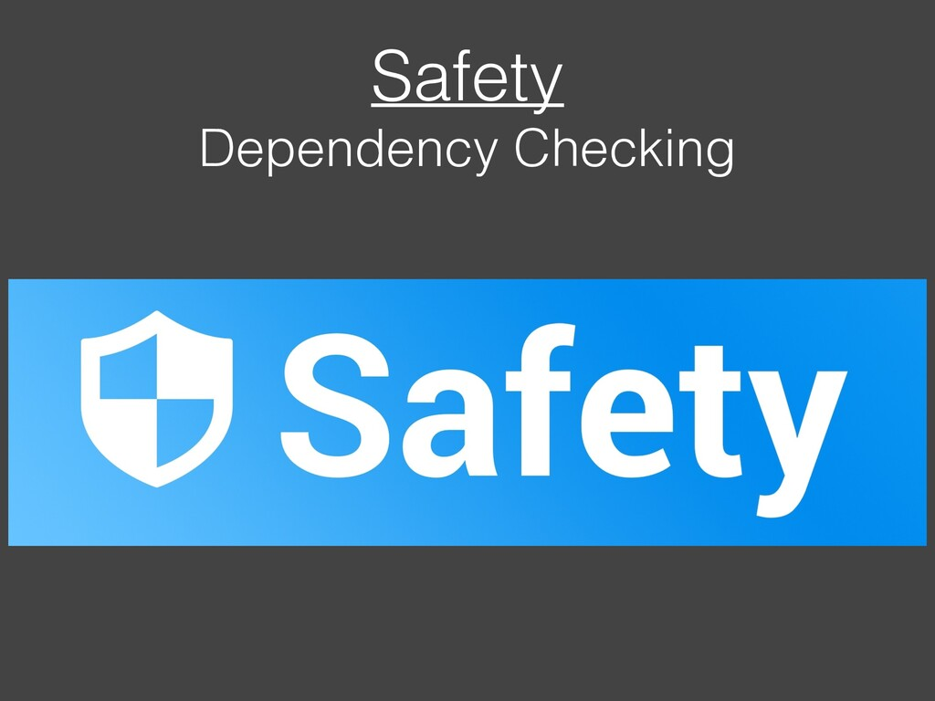 Safety Dependency Checking