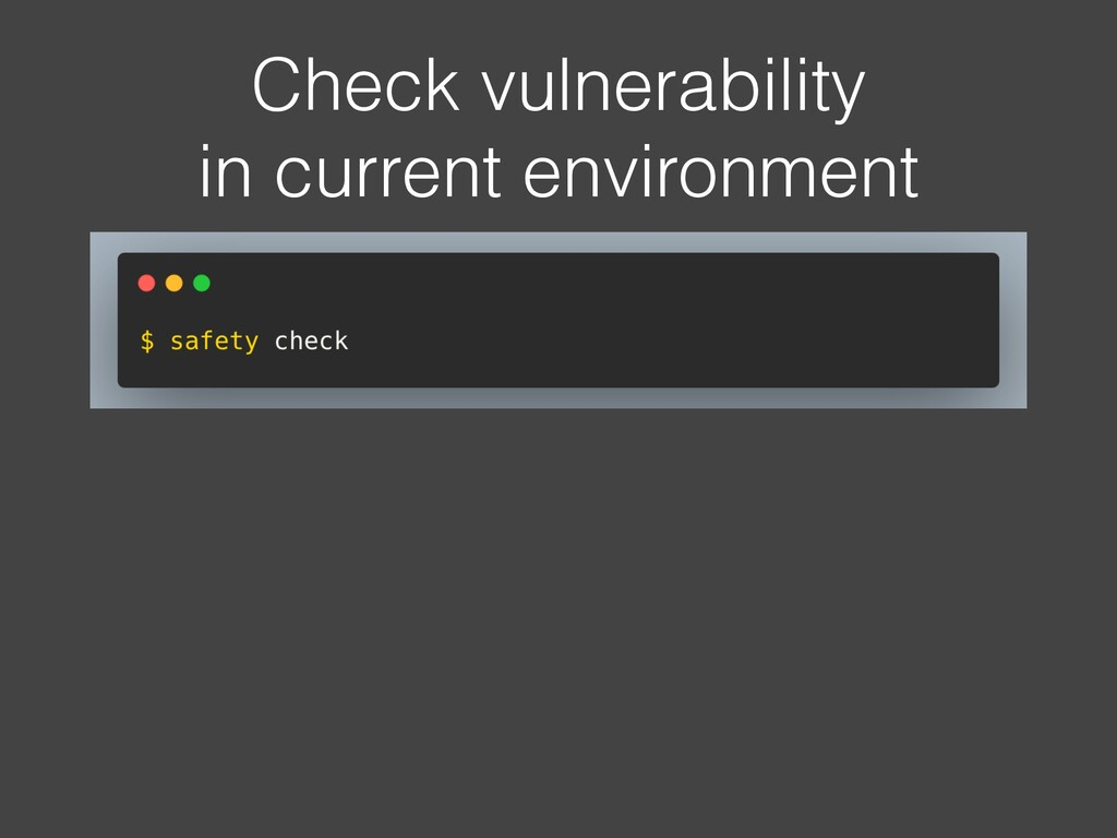 Check vulnerability in current environment