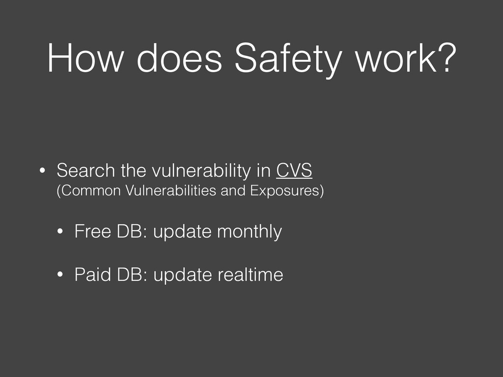 How does Safety work? • Search the vulnerabilit...
