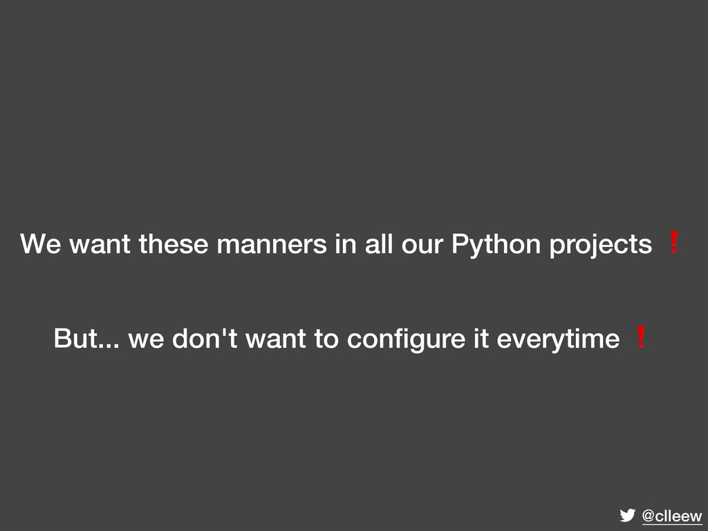 @clleew We want these manners in all our Python...