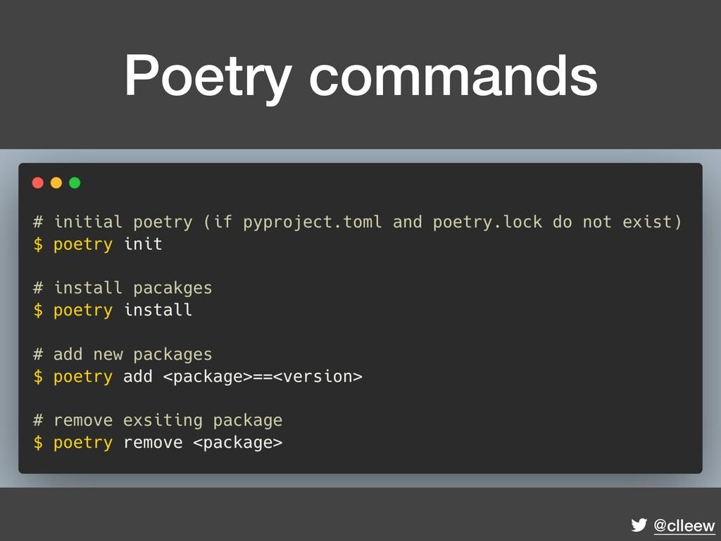 @clleew Poetry commands