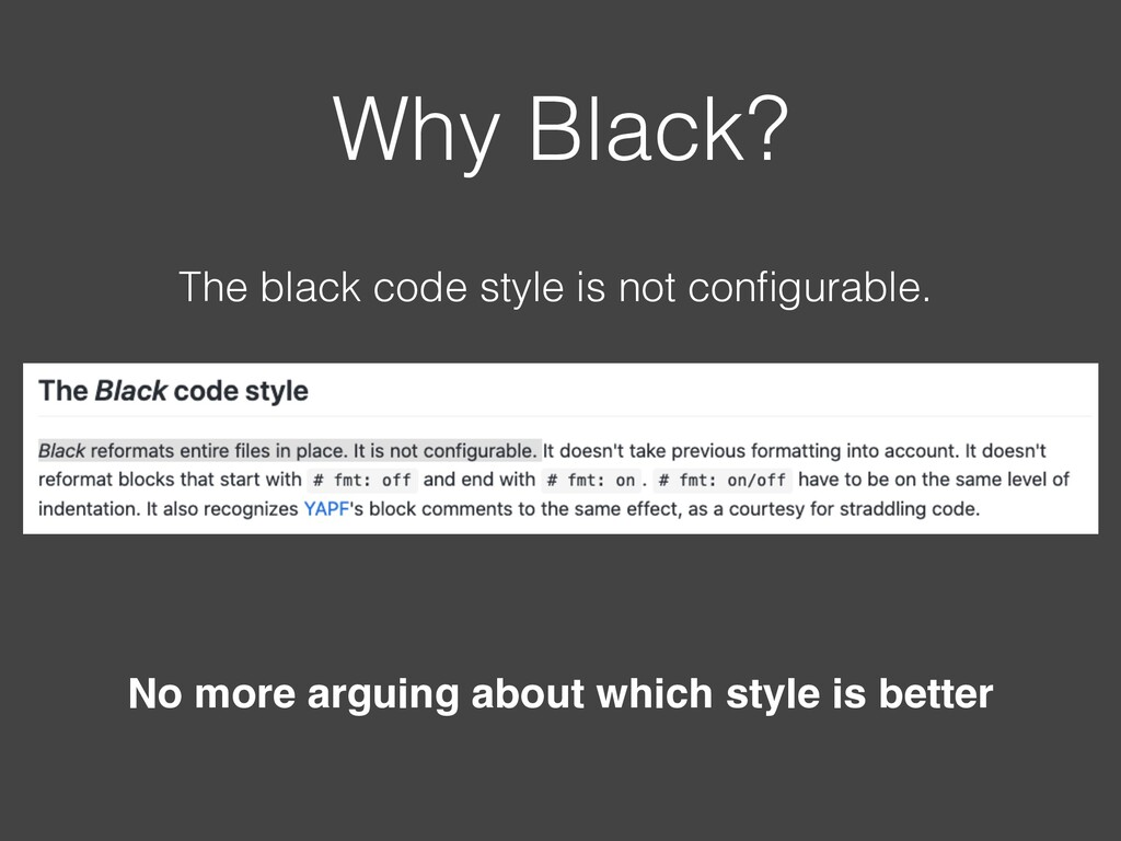 Why Black? The black code style is not configura...