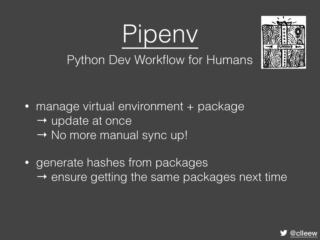 @clleew Pipenv Python Dev Workflow for Humans •...