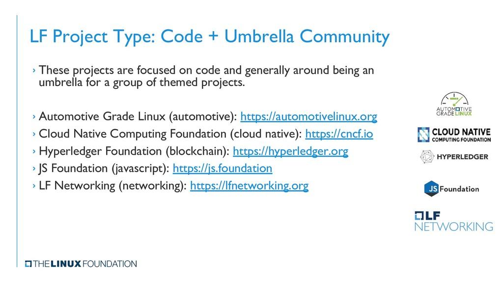 LF Project Type: Code + Umbrella Community › Th...