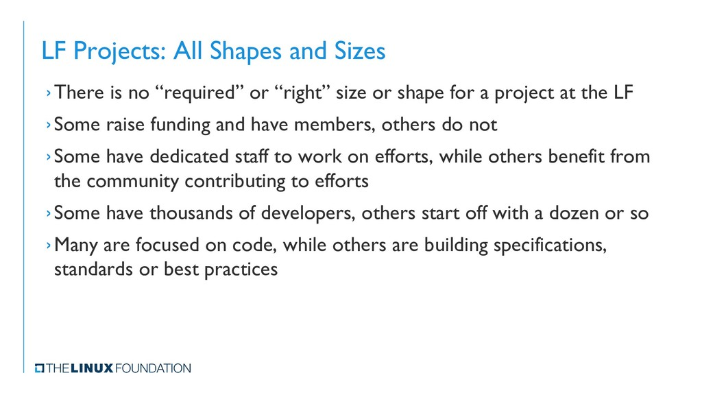 LF Projects: All Shapes and Sizes ›There is no ...