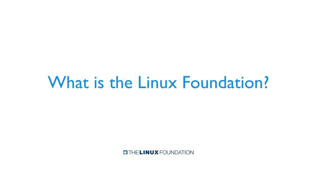What is the Linux Foundation?