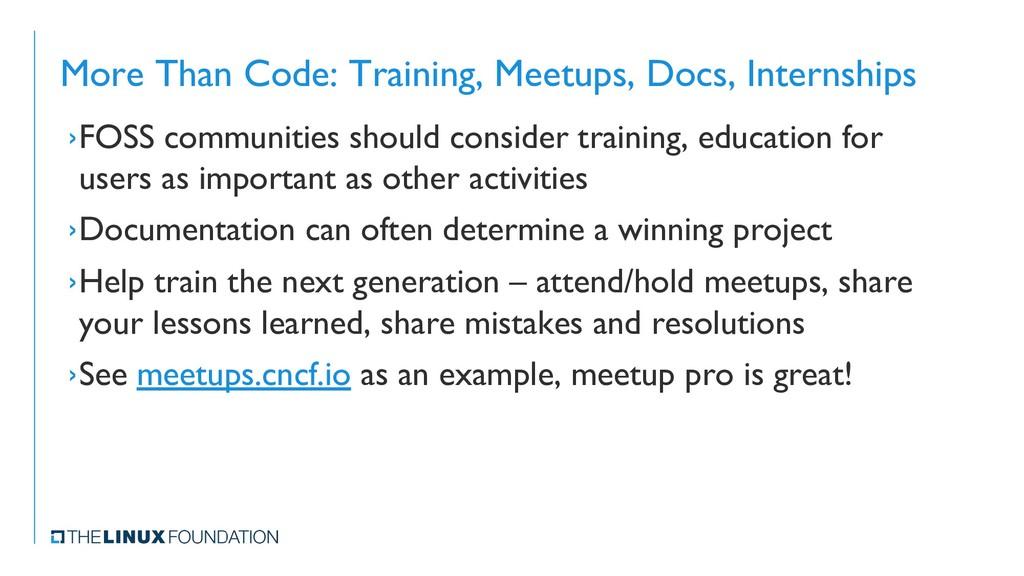 More Than Code: Training, Meetups, Docs, Intern...