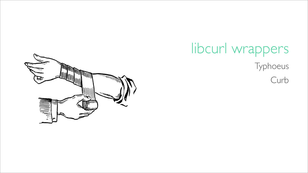 libcurl wrappers Typhoeus Curb