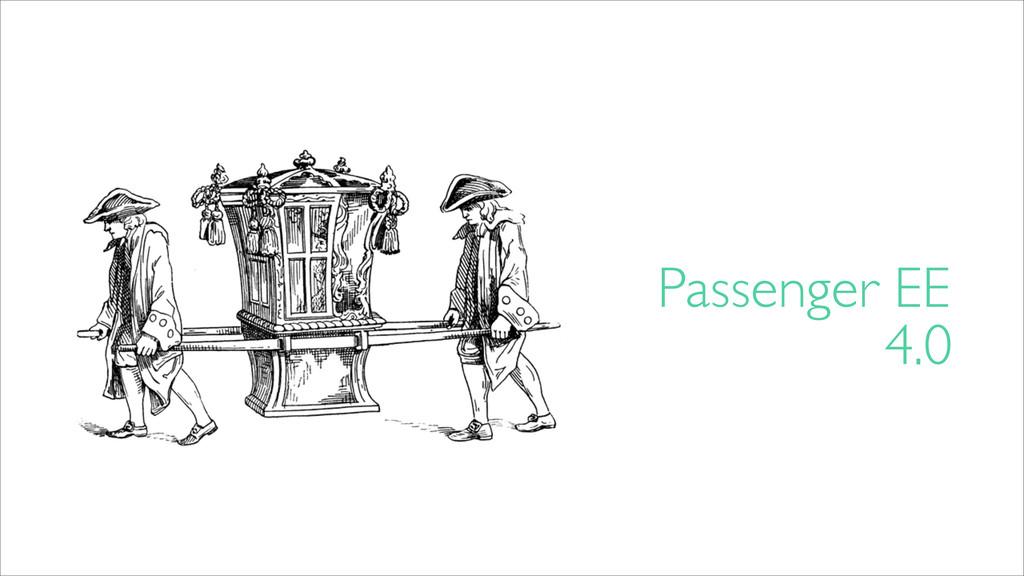 Passenger EE 4.0