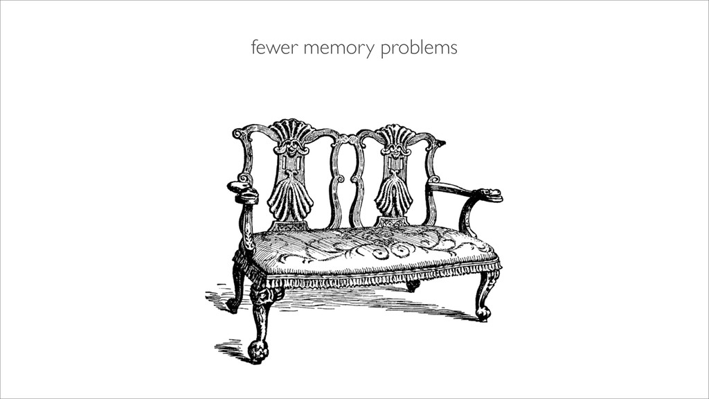 fewer memory problems