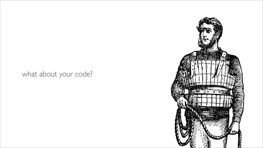 what about your code?