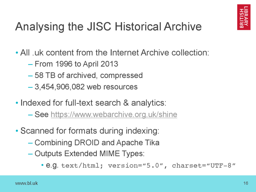 www.bl.uk 16 Analysing the JISC Historical Arch...