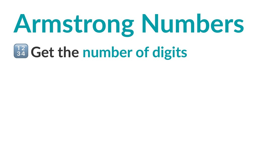 Armstrong Numbers ! Get the number of digits
