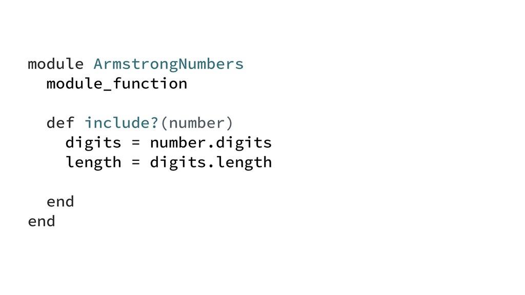 module ArmstrongNumbers module_function def inc...