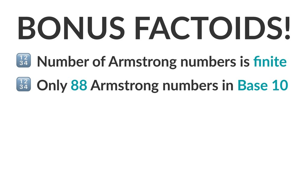 BONUS FACTOIDS! ! Number of Armstrong numbers i...