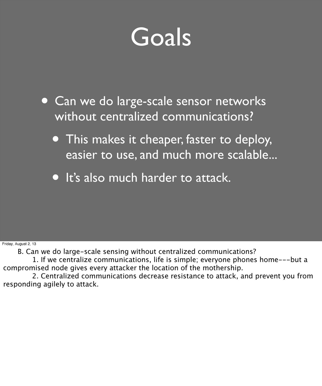 Goals • Can we do large-scale sensor networks w...