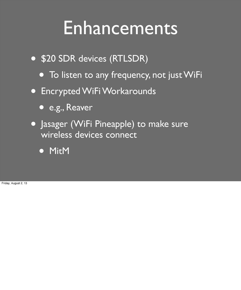Enhancements • $20 SDR devices (RTLSDR) • To li...