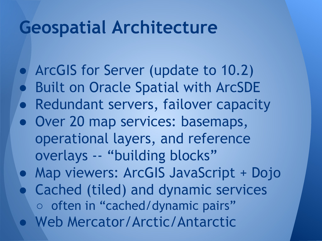 ● ArcGIS for Server (update to 10.2) ● Built on...