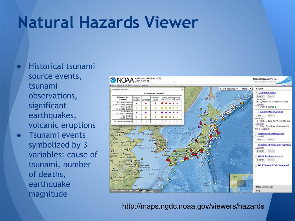 ● Historical tsunami source events, tsunami obs...