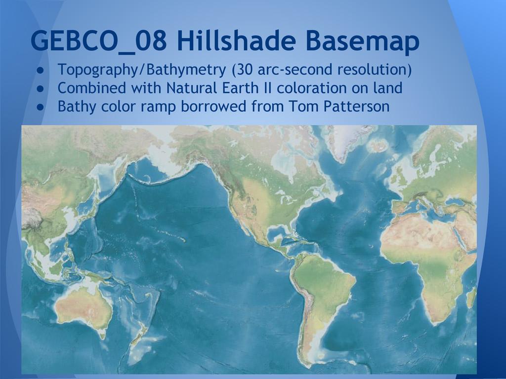 ● Topography/Bathymetry (30 arc-second resoluti...
