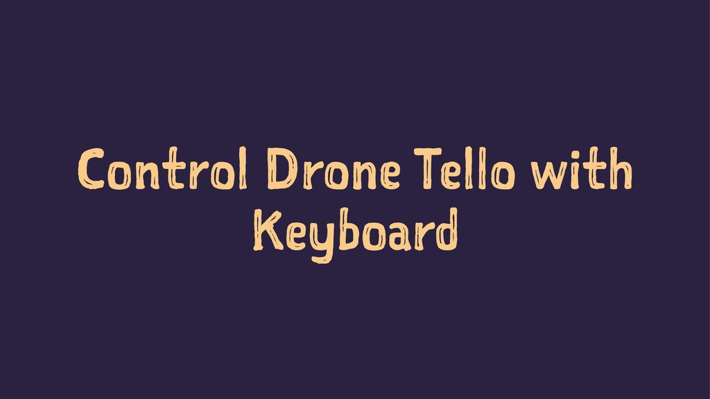 Control Drone Tello with Keyboard