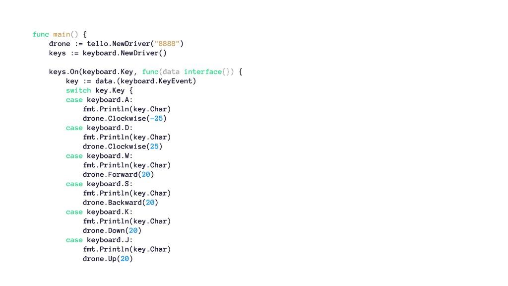 """func main() { drone := tello.NewDriver(""""8888"""") ..."""