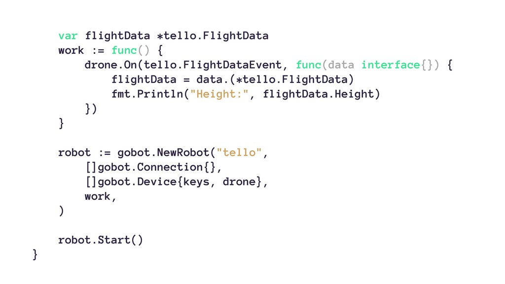 var flightData *tello.FlightData work := func()...
